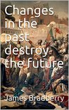 Changes in the past destroy the future
