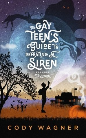 The Gay Teen's Guide to Defeating a Siren (#1)