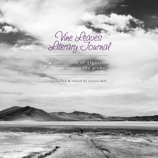 Vine Leaves Literary Journal: A Collection of Vignettes from Across the Globe