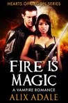 Fire is Magic by Alix Adale