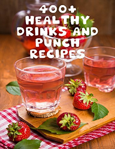 400+ Healthy Drinks And Punch Recipes Energy for adult and children kids detox juice blender fruit green vegetables carbonated caffeine healthy diet lose weight
