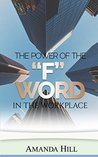 """The Power of the """"F"""" Word in the Workplace"""