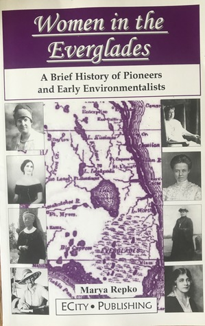 Women in the Everglades: A Brief History of Pioneers and Early Environmentalists