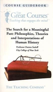 The Search for a Meaningful Past: Philosophies, Theories and Interpretations of Human History