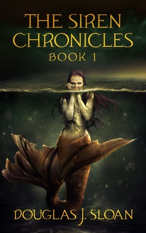 The Siren Chronicles, Book 1