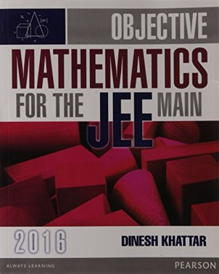 Objective Mathematics for the JEE Mains 2016