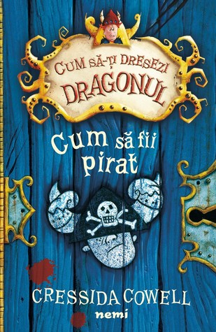 Cum sa fii pirat by Cressida Cowell