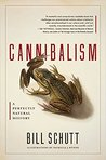Cannibalism: A Pe...