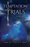 Temptation Trials Part II