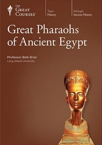 The Great Courses - Great Pharaohs of Ancient Egypt - Bob Brier, Ph.D.