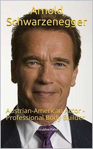 Arnold Schwarzenegger: Austrian-American Actor - Professional Body Builder