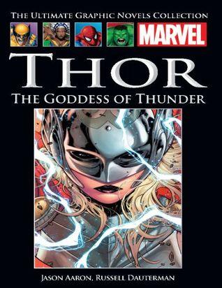 Thor, Volume 1: The Goddess of Thunder (Marvel Ultimate Graphic Novels Collection #104)