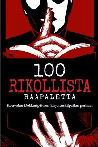 100 rikollista raapaletta: Kouvolan Dekkaripäivien kirjoituskilpailun parhaat