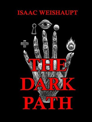 The Dark Path Conspiracy Theories Of Illuminati And Occult