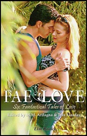 Fae Love: Six Fantastical Tales of Love