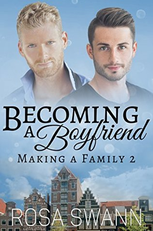 Author  Request Review: Becoming a Boyfriend (Making A Family 2) By Rosa Swann