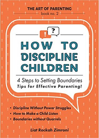 Tha Art Of Parenting: Discipline Books Teach Your Children Limits and Boundaries: How To Become Authoritative Parent; Parenting Tips; Teaching Children ... (Child Psychology Books for Parents Book 2)