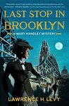 Last Stop in Brooklyn: A Mary Handley Mystery