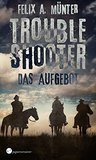 Troubleshooter by Felix A. Münter
