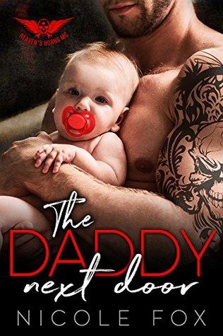 THE DADDY NEXT DOOR: A Dark Bad Boy Baby Romance