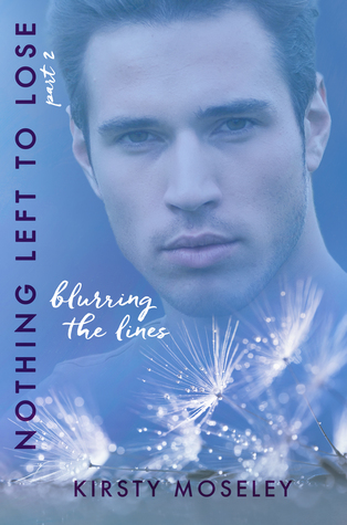 Blurring the Lines: Nothing Left to Lose, Part II (Guarded Hearts, #2)