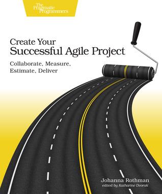 Ebooks Create Your Successful Agile Project: Collaborate, Measure, Estimate, Deliver Download Epub