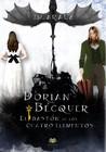 Dorian Bécquer y el Bastón de los Cuatro Elementos by J.M. Arauz