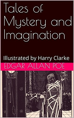 Tales of Mystery and Imagination: Illustrated by Harry Clarke