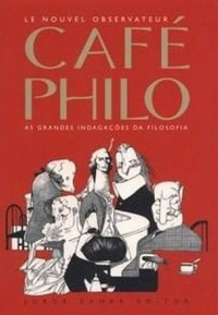 Café Philo - As grandes indagações da Filosofia