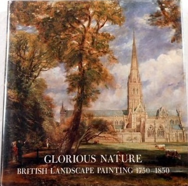 Glorious Nature: British Landscape Painting, 1750-1850