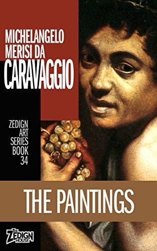 Michelangelo Merisi da Caravaggio - The Paintings (Zedign Art Series Book 34)