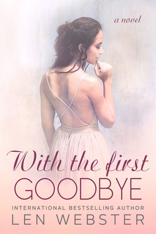 With The First Goodbye by Len Webster