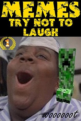 MEMES: TRY NOT TO LAUGH!!! 3000+ MEMES IMPOSSIBLE CHALLENGE! NO ONE EVER WON! BEST FREE SPIRITED JOKE BOOK FUNNY BONUS INSIDE :D Redstone Island Harry Star Potter RWBY Zelda Wars xxxl poopy face 18