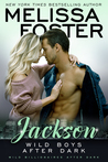 Wild Boys After Dark: Jackson (Wild Boys After Dark, #3; Billionaires After Dark #3; Love in Bloom #45)