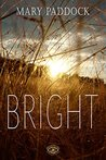 Bright by Mary O. Paddock