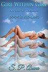 Girl Within Girl An Erotic Thriller Book 2: Healing