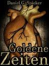 Goldene Zeiten by Daniel Spieker