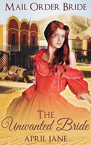 Mail Order Bride: The Unwanted Bride: