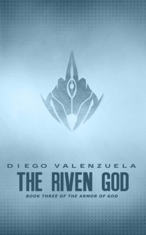 The Riven God (The Armor of God, #3)