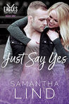 Just Say Yes (Indianapolis Eagles, #1)