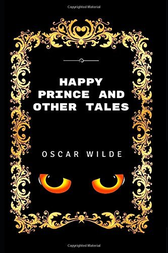 Happy Prince And Other Tales: By Oscar Wilde - Illustrated