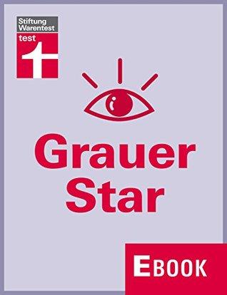 Grauer Star: Katarakt erkennen, behandeln und heilen