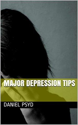 Major Depression Tips