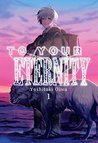 To Your Eternity, Vol. 1 (To Your Eternity, #1)