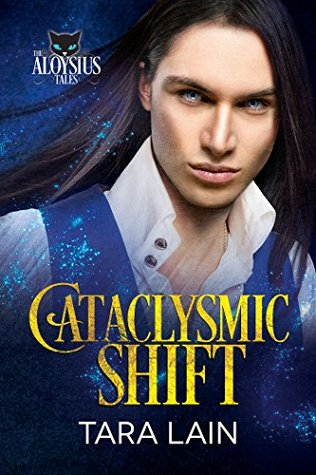Release Day Review: Cataclysmic Shift (The Aloysius Tales #3) by Tara Lain