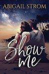 Show Me (Me, #2)