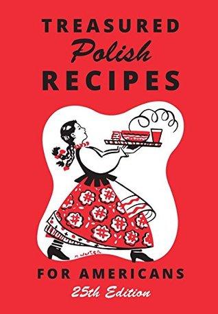 Treasured Polish Recipes For Americans (25th Edition)