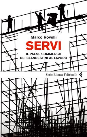 Servi: Il paese sommerso dei clandestini al lavoro