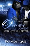 Overdue For Your Lovin': I Can Love You Better