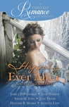 A Timeless Romance Anthology: Happily Ever After Collection